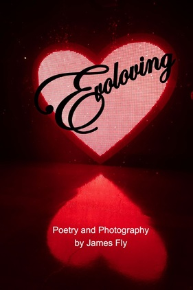 Evoloving: Poetry and Photography by James Fly
